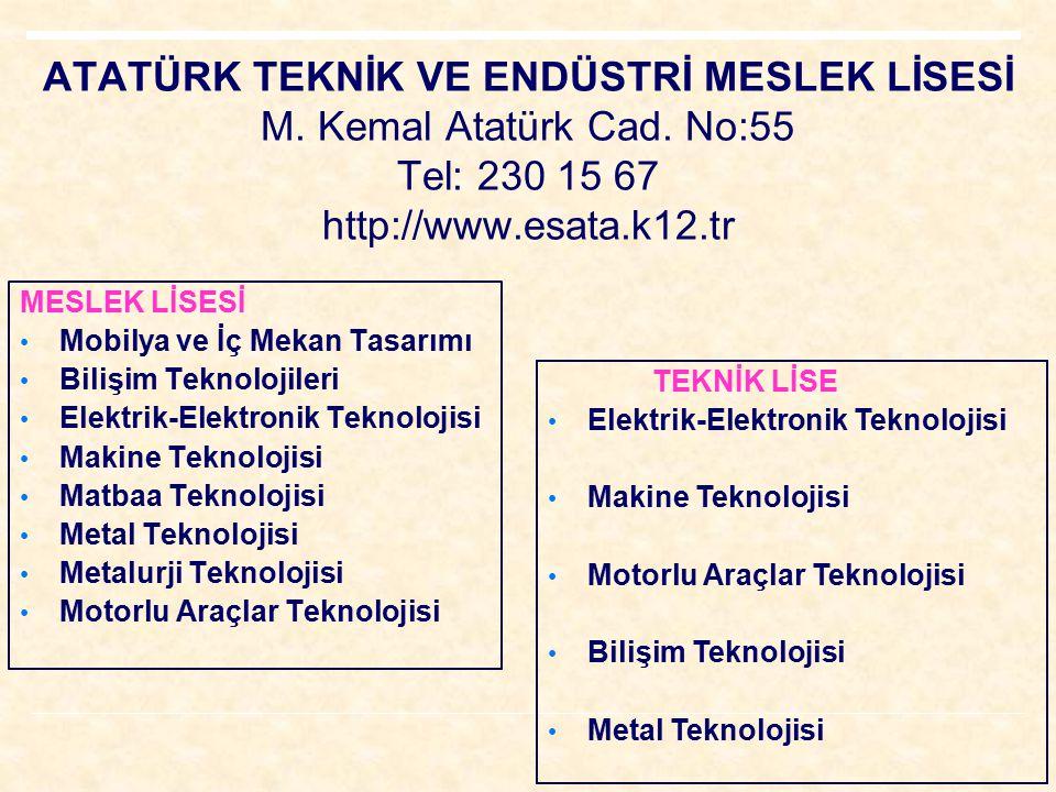 ATATÜRK TEKNİK VE ENDÜSTRİ MESLEK LİSESİ M. Kemal Atatürk Cad. No:55 Tel: 230 15 67 http://www.esata.k12.tr MESLEK LİSESİ Mobilya ve İç Mekan Tasarımı