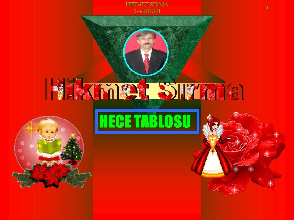 HİKMET SIRMA 1-A SINIFI 1 HECE TABLOSU