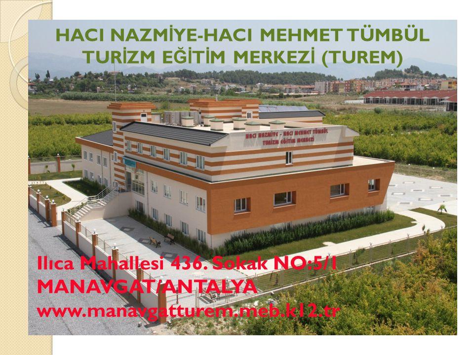 Hacı Nazmiye Hacı Mehmet Tümbül Turizm E ğ itim Merkezi de öncelikle bölgesindeki turizm işletmelerine yönelik olmak üzere turizm sektörünün ihtiyacı olan nitelikli, sertifika sahibi ara insan gücü yetiştirmek amaçlanmaktadır.
