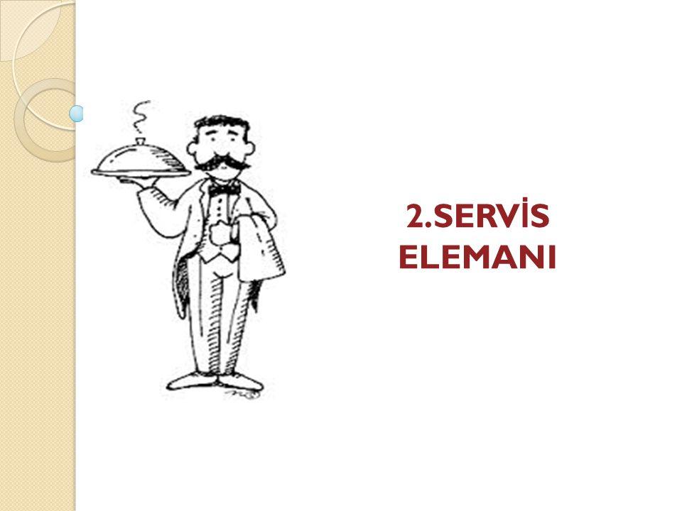 2.SERV İ S ELEMANI