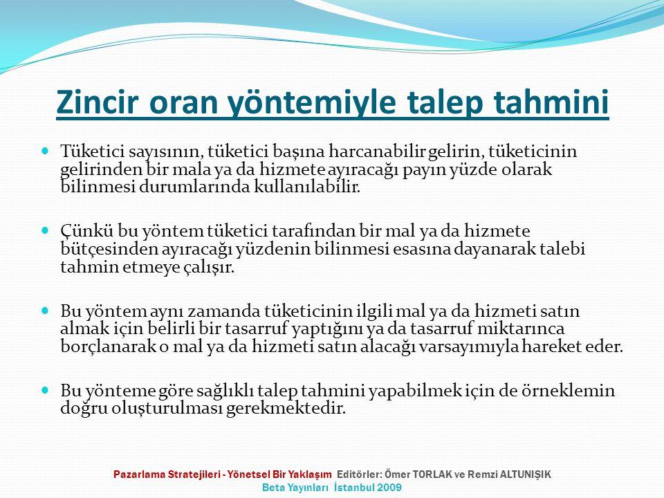 Pazar ölçümünde kullanılan diğer yöntemler Kantitatif Yöntemler Gözlem Anket Pazar testleri Kıyaslama Yargısal Yöntemler Yargısal tahminler (yönetici, uzman ve satış elemanlarının görüş ve tahminlerinin analizi) Pazarlama Stratejileri - Yönetsel Bir Yaklaşım Editörler: Ömer TORLAK ve Remzi ALTUNIŞIK Beta Yayınları İstanbul 2009