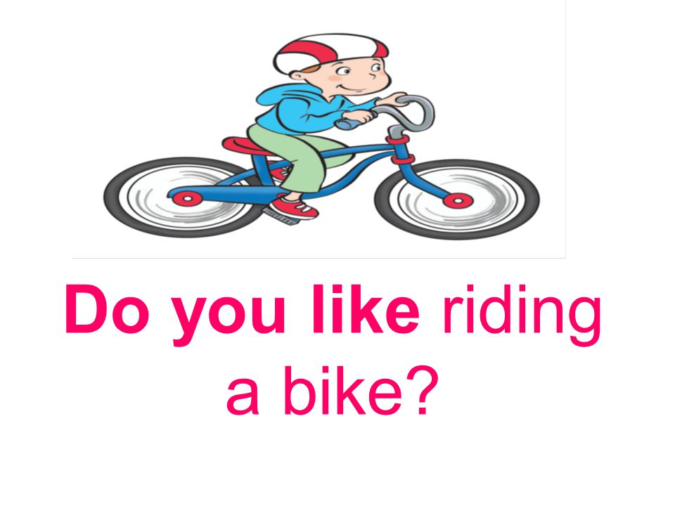 Do you like riding a bike?