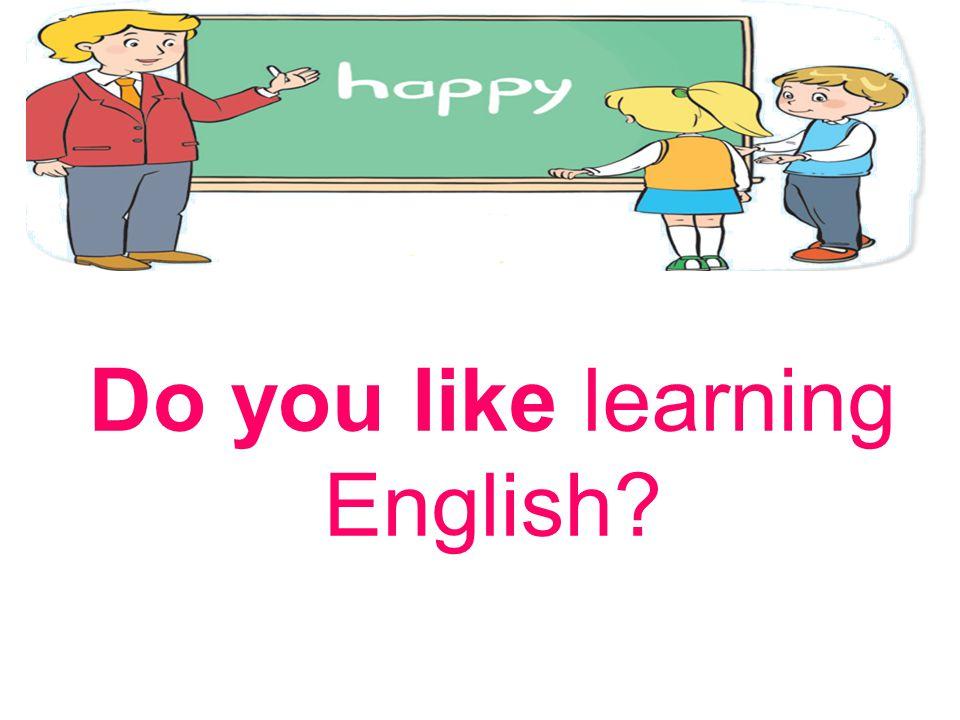 Do you like learning English?