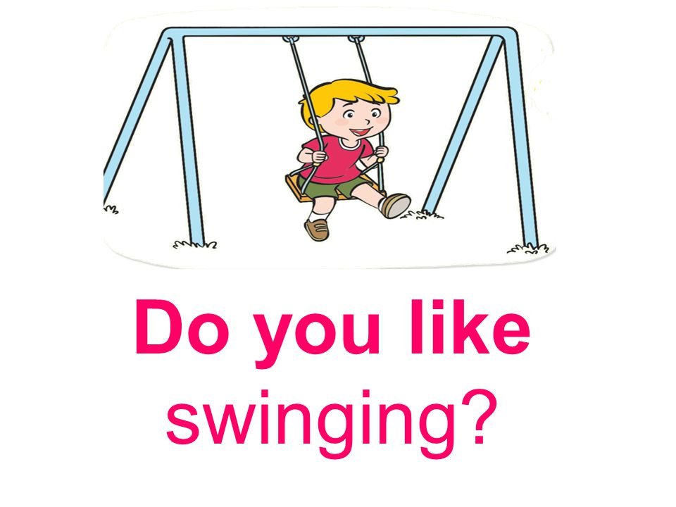 Do you like swinging?