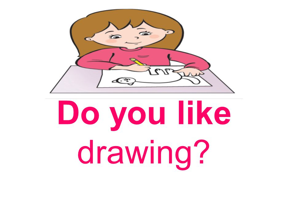 Do you like drawing?