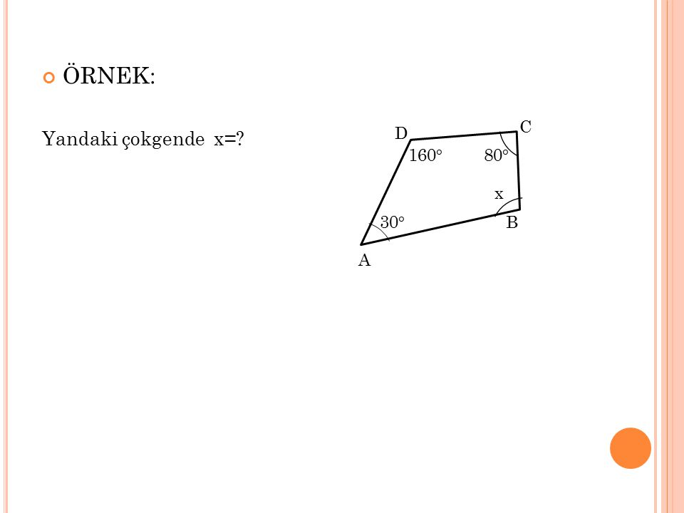 ÖRNEK: Yandaki çokgende x=? D C B A x