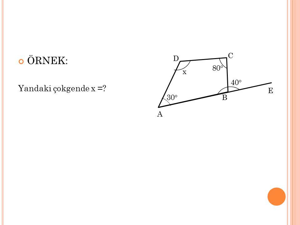 ÖRNEK: Yandaki çokgende x =? D C B A E x