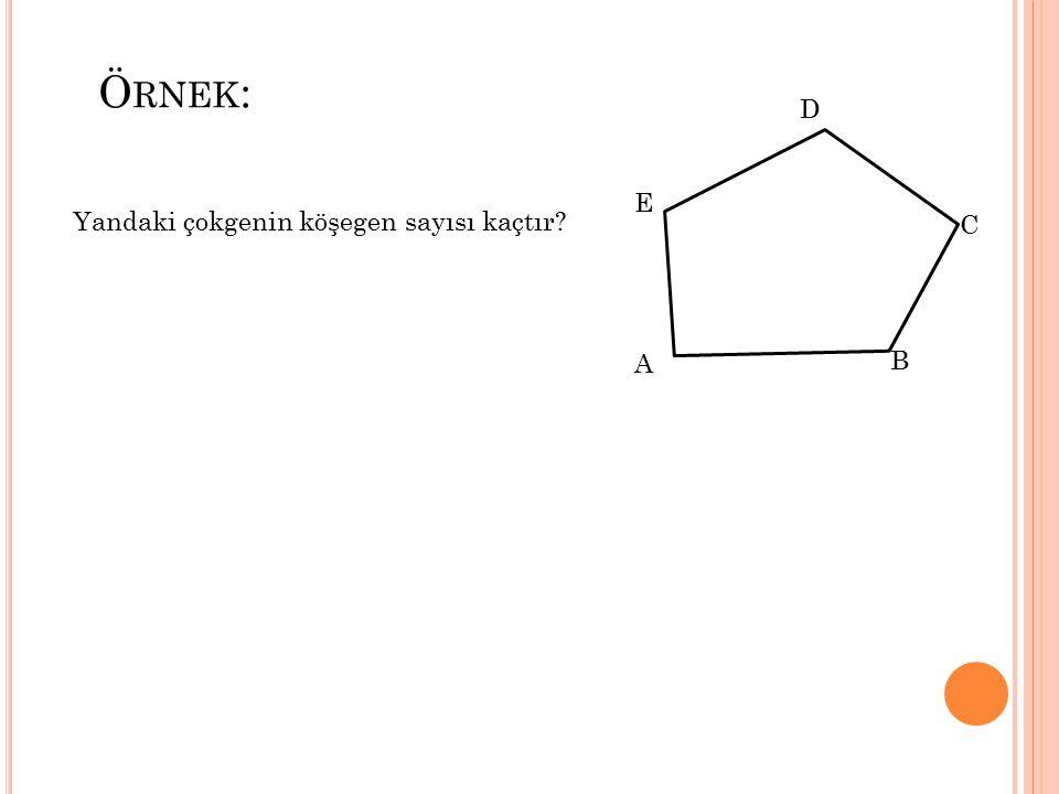 ÖRNEK: Yandaki çokgende x =? B A E C x D
