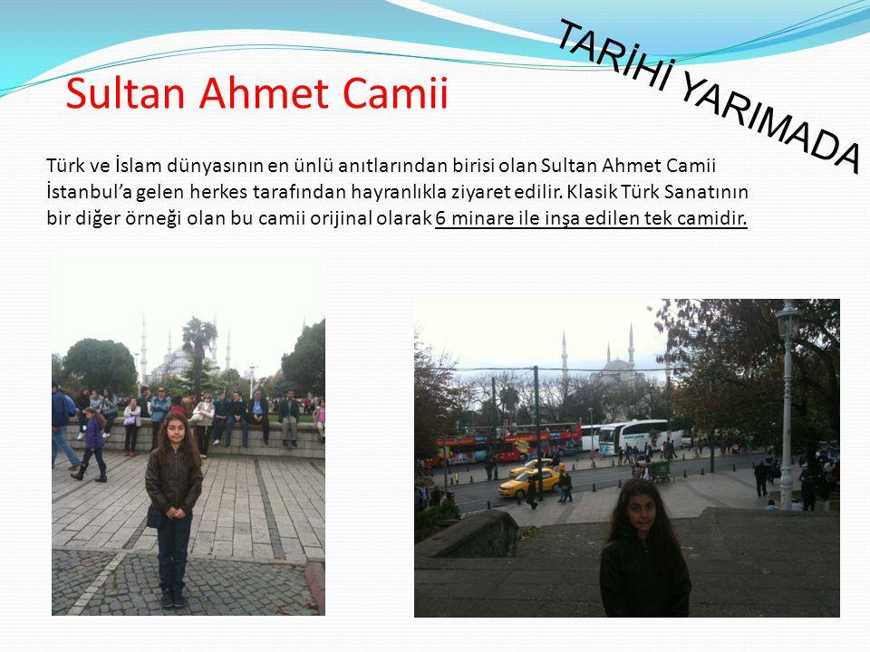 Sultan Ahmet Camii Türk ve İslam dünyasının en ünlü anıtlarından birisi olan Sultan Ahmet Camii İstanbul'a gelen herkes tarafından hayranlıkla ziyaret