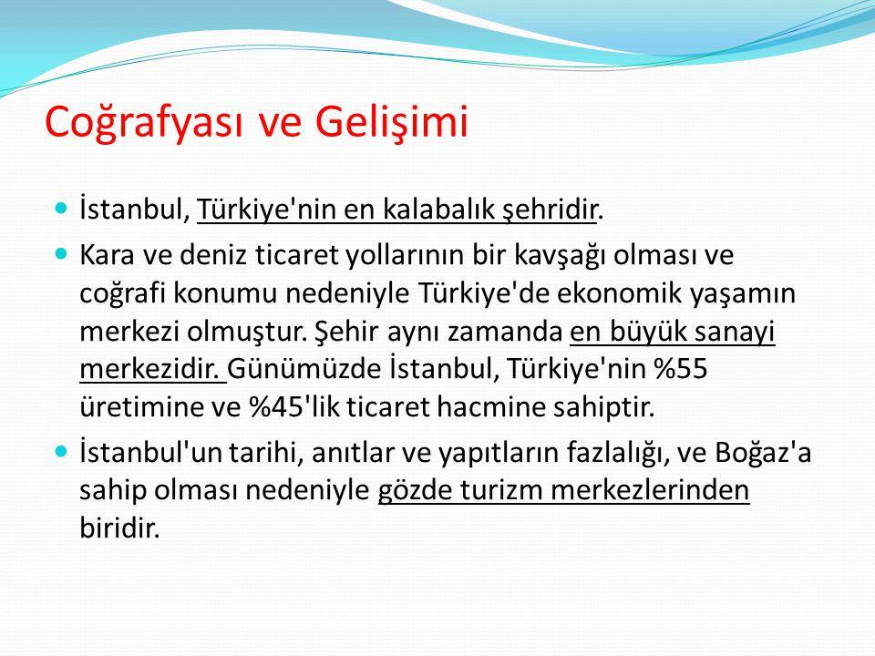 İstanbul, Türkiye'nin en kalabalık şehridir. Kara ve deniz ticaret yollarının bir kavşağı olması ve coğrafi konumu nedeniyle Türkiye'de ekonomik yaşam