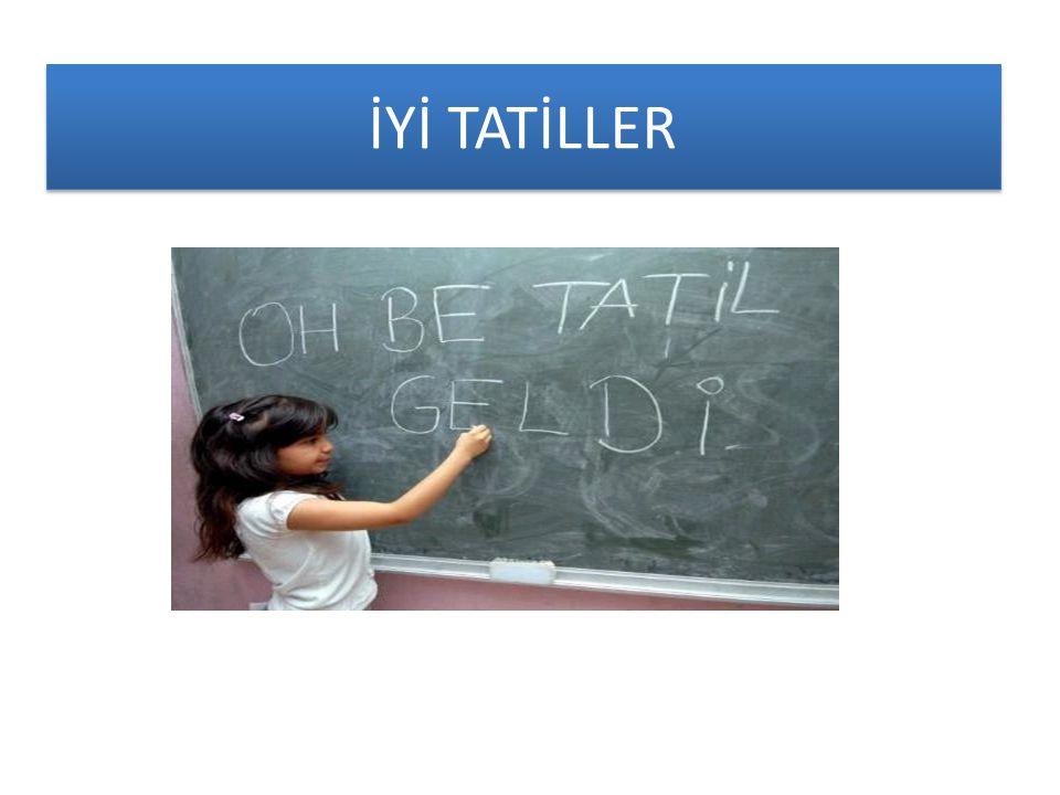 İYİ TATİLLER