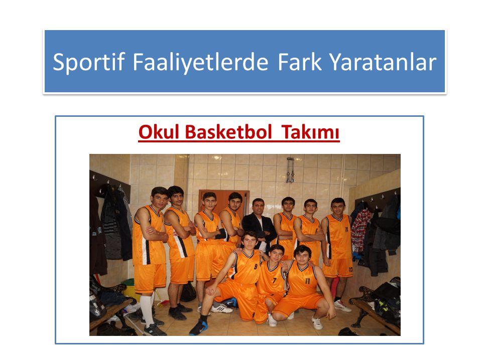 Sportif Faaliyetlerde Fark Yaratanlar Okul Basketbol Takımı