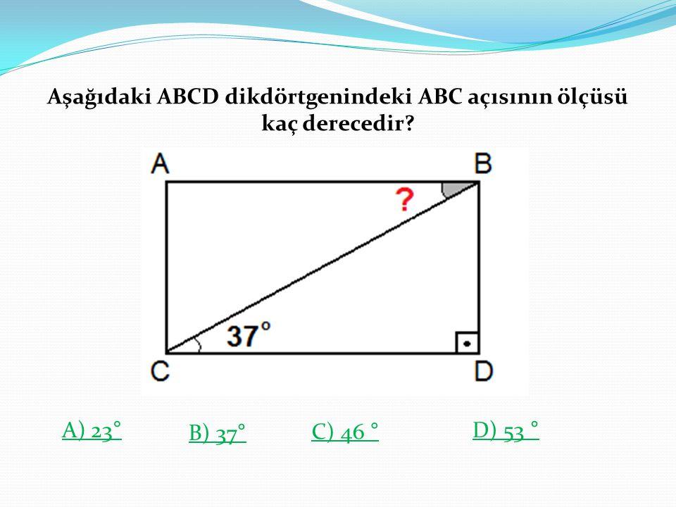 Aşağıdaki ABCD dikdörtgenindeki ABC açısının ölçüsü kaç derecedir? A) 23 ° B) 37 ° C) 46 ° D) 53 °