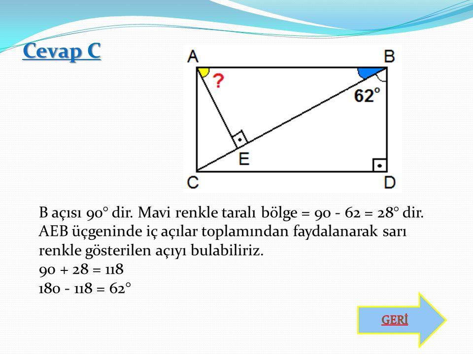 B açısı 90° dir. Mavi renkle taralı bölge = 90 - 62 = 28° dir. AEB üçgeninde iç açılar toplamından faydalanarak sarı renkle gösterilen açıyı bulabilir