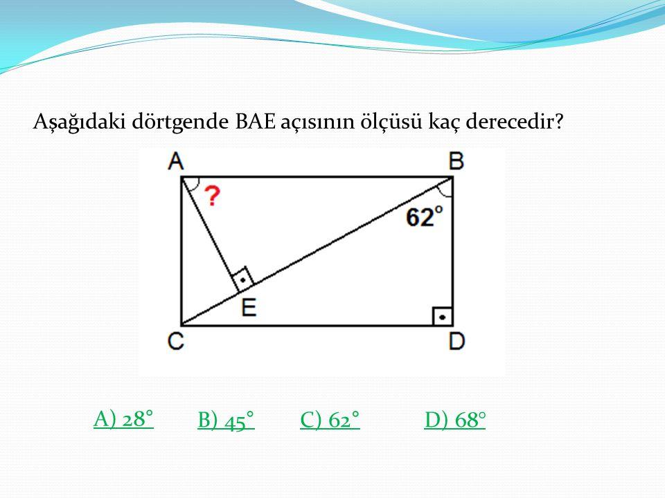Aşağıdaki dörtgende BAE açısının ölçüsü kaç derecedir? A) 28 ° B) 45 ° C) 62 ° D) 68°
