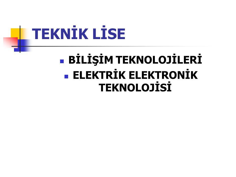 Anadolu Teknik Lisesi; SBS ile öğrenci alır.Öğrenim süresi 4 yıldır.