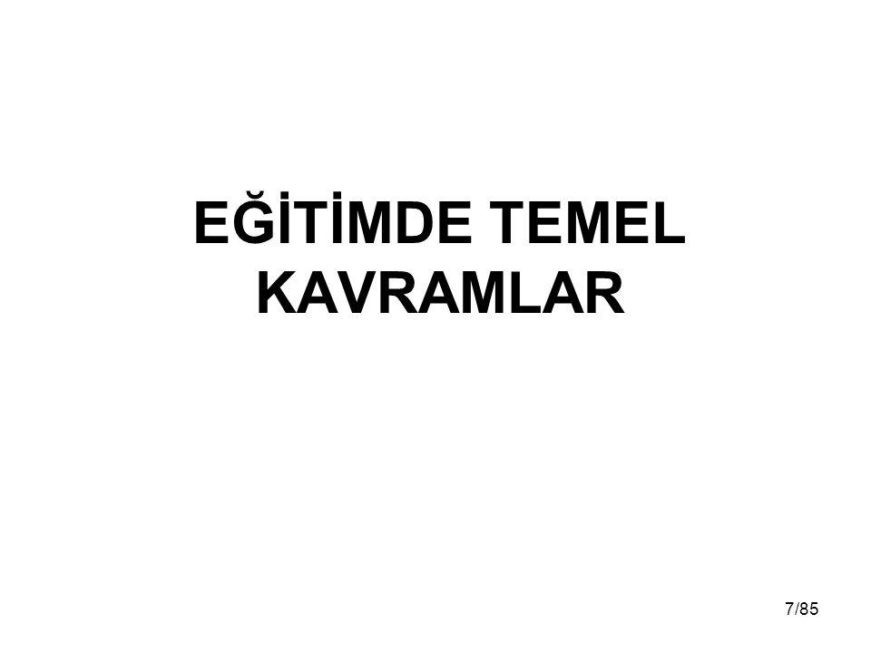 EĞİTİMDE TEMEL KAVRAMLAR 7/85