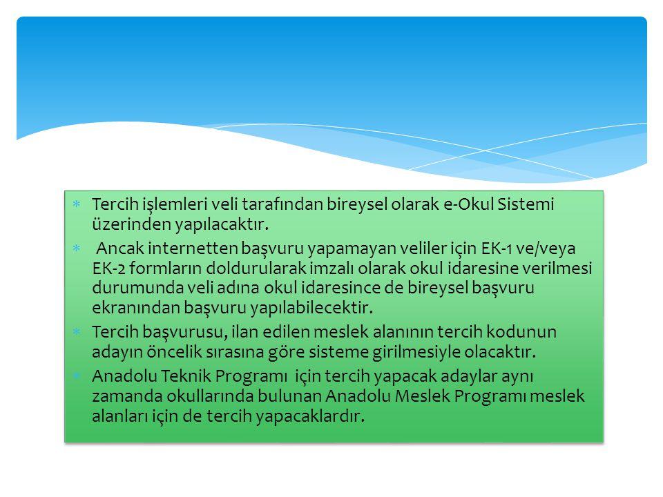  Tercih işlemleri veli tarafından bireysel olarak e-Okul Sistemi üzerinden yapılacaktır.  Ancak internetten başvuru yapamayan veliler için EK-1 ve/v