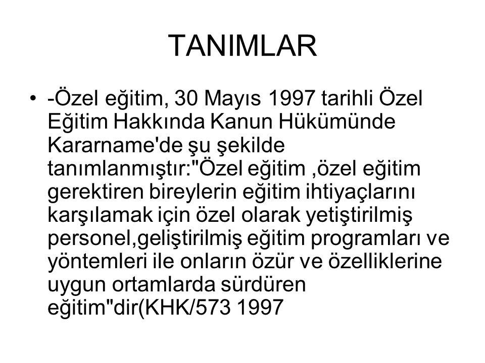 TANIMLAR -Özel eğitim, 30 Mayıs 1997 tarihli Özel Eğitim Hakkında Kanun Hükümünde Kararname'de şu şekilde tanımlanmıştır: