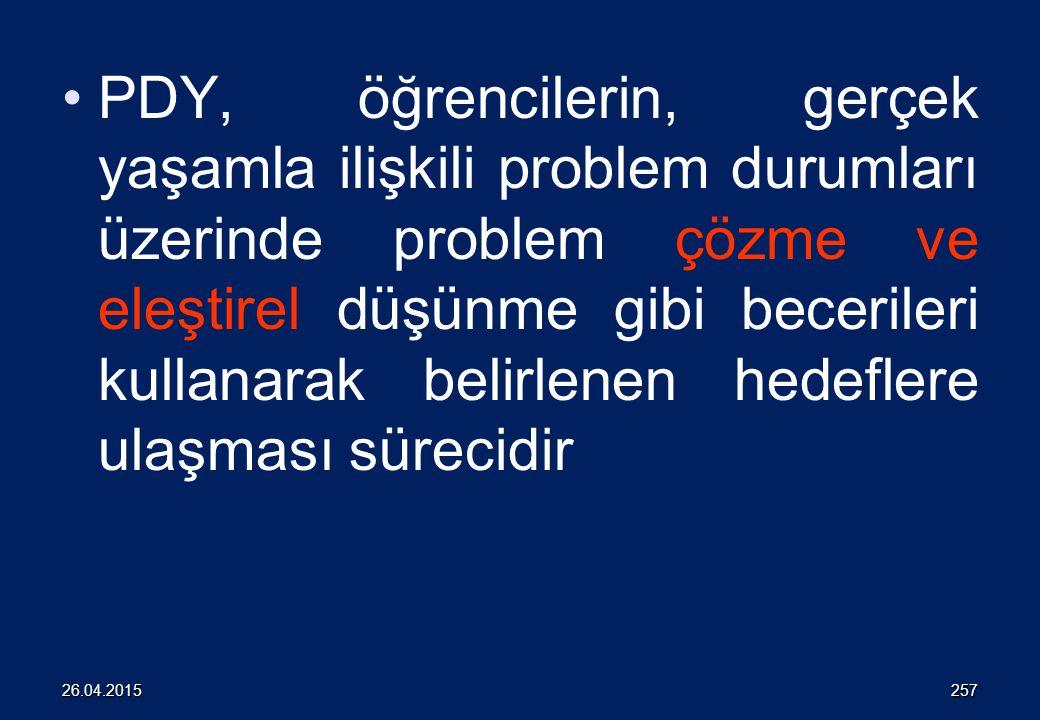 PDY, öğrencilerin, gerçek yaşamla ilişkili problem durumları üzerinde problem çözme ve eleştirel düşünme gibi becerileri kullanarak belirlenen hedeflere ulaşması sürecidir 25726.04.2015