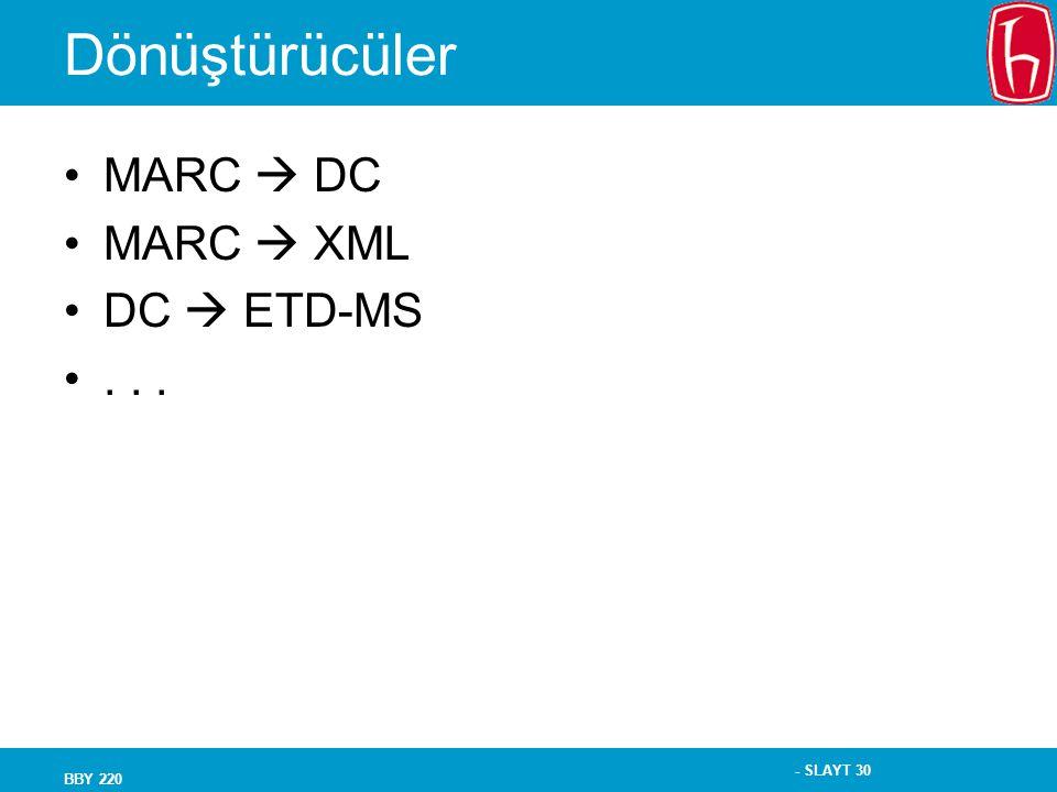 - SLAYT 30 BBY 220 Dönüştürücüler MARC  DC MARC  XML DC  ETD-MS...