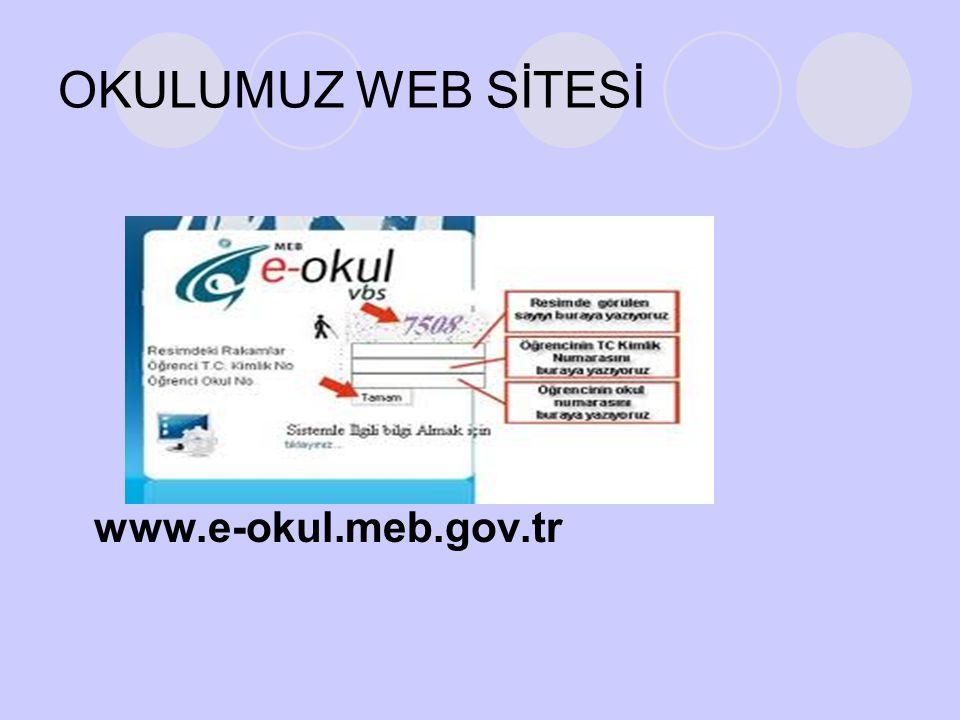 OKULUMUZ WEB SİTESİ www.e-okul.meb.gov.tr