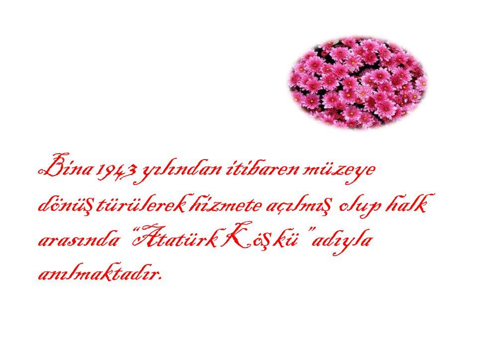 Atatürk, 10–12 Haziran 1937 tarihlerinde üçüncü ve son kez Trabzon'u onurlandırdı ğ ında ise, iki gece bu Kö ş kte kalmı ş tır.