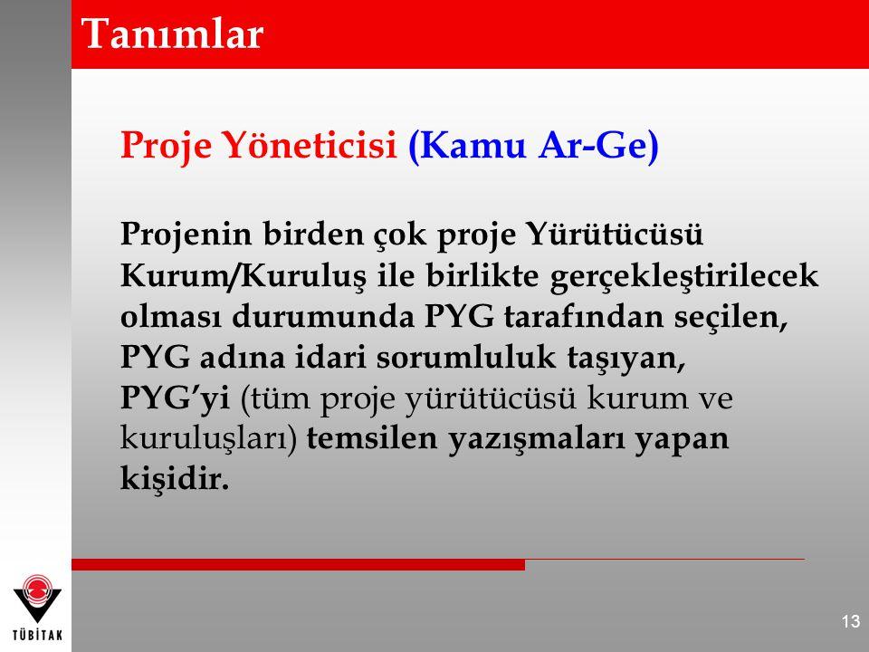 Proje Yöneticisi (Kamu Ar-Ge) Projenin birden çok proje Yürütücüsü Kurum/Kuruluş ile birlikte gerçekleştirilecek olması durumunda PYG tarafından seçilen, PYG adına idari sorumluluk taşıyan, PYG'yi (tüm proje yürütücüsü kurum ve kuruluşları) temsilen yazışmaları yapan kişidir.