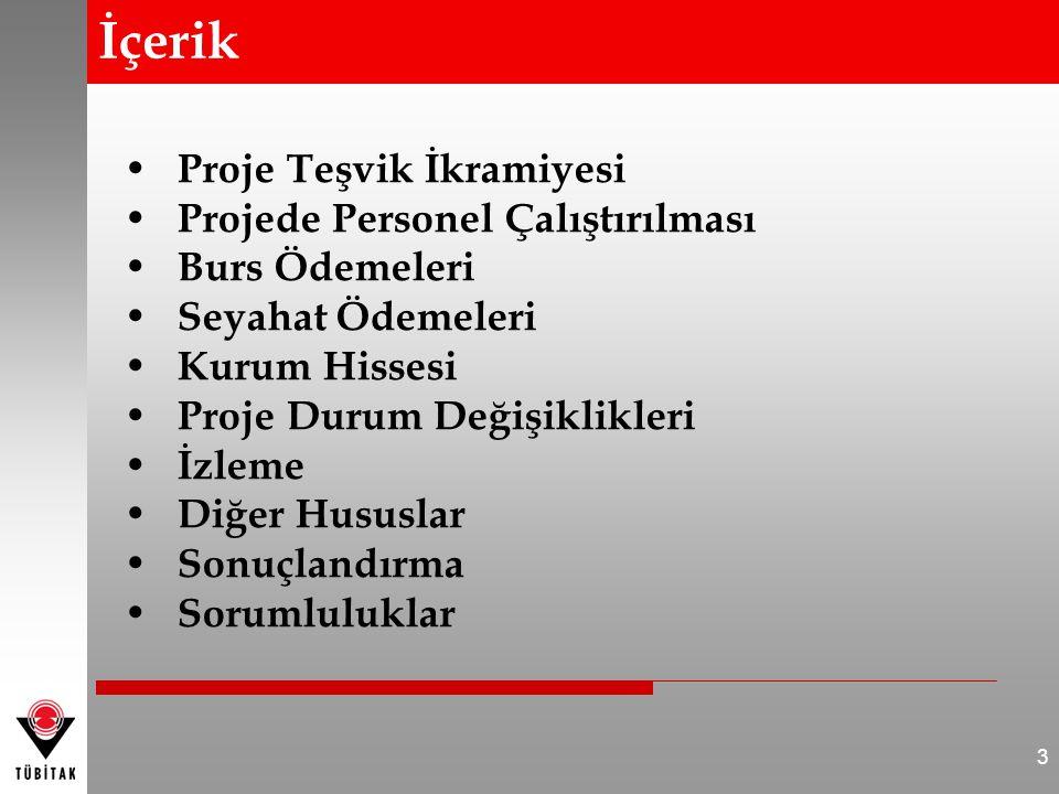 YASAL DAYANAK 278 sayılı Türkiye Bilimsel ve Teknolojik Araştırma Kurumu Kurulması Hakkındaki Kanunun 16 ncı maddesi hükmü gereğince Maliye Bakanlığı ile TÜBİTAK'ın müştereken hazırladığı: TÜBİTAK Kaynaklarından Genel Bütçe Kapsamındaki Kamu İdareleri ile Özel Bütçeli İdarelere Proje Karşılığı Aktarılacak Tutarların Harcanmasına ve TÜBİTAK Tarafından Yürütülen Dış Destekli Projelerin Harcamalarının Gerçekleştirilmesine İlişkin Esas ve Usuller 4