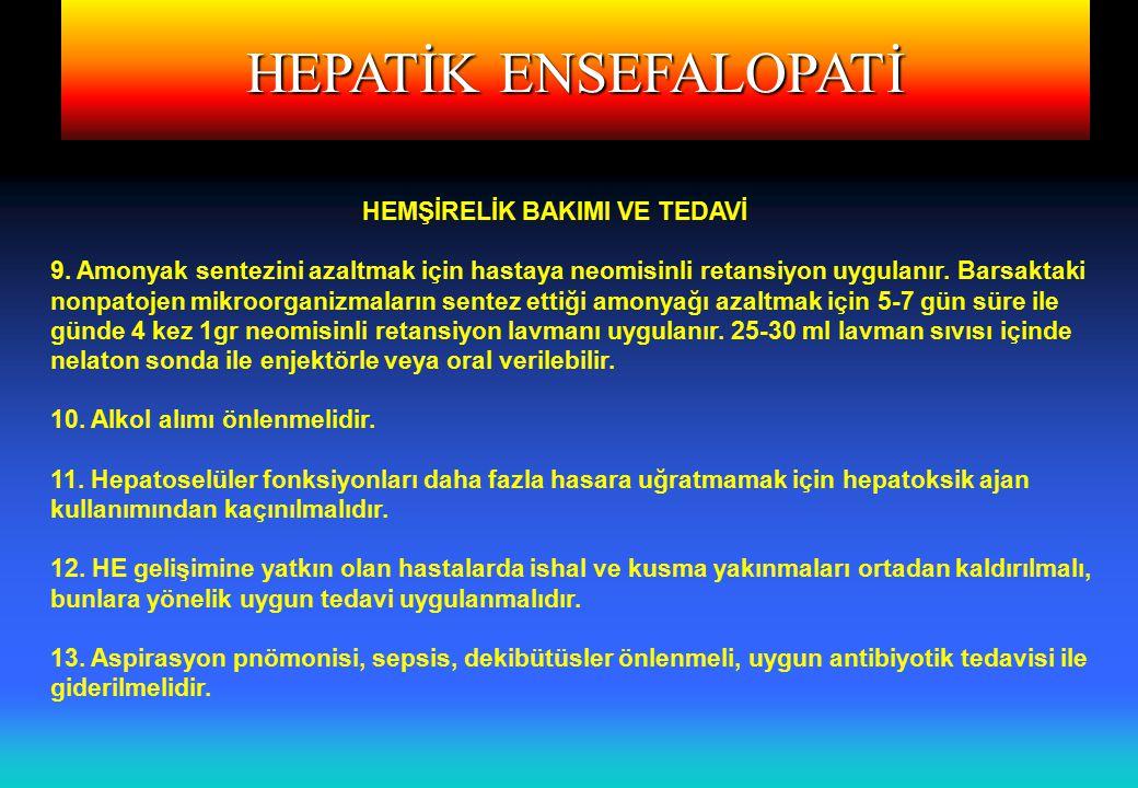 HEPATİK ENSEFALOPATİ HEMŞİRELİK BAKIMI VE TEDAVİ 9.
