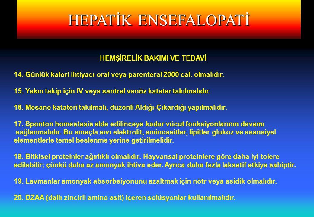 HEPATİK ENSEFALOPATİ HEMŞİRELİK BAKIMI VE TEDAVİ 14.