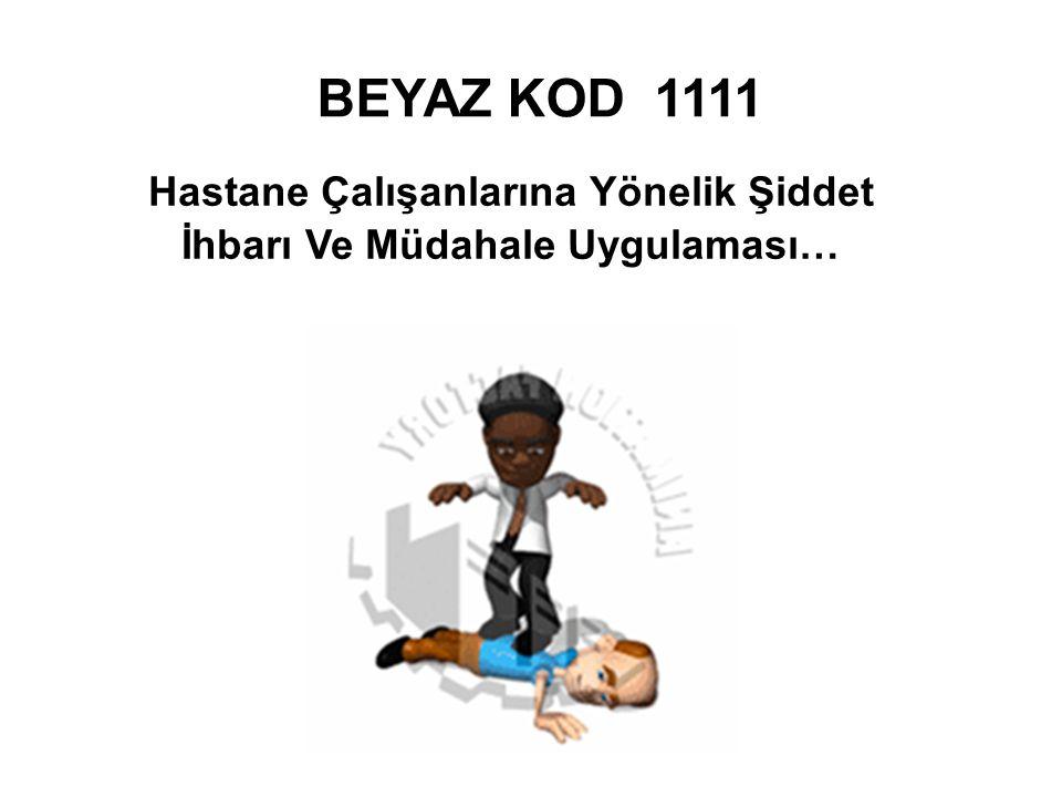 BEYAZ KOD 1111 Hastane Çalışanlarına Yönelik Şiddet İhbarı Ve Müdahale Uygulaması…