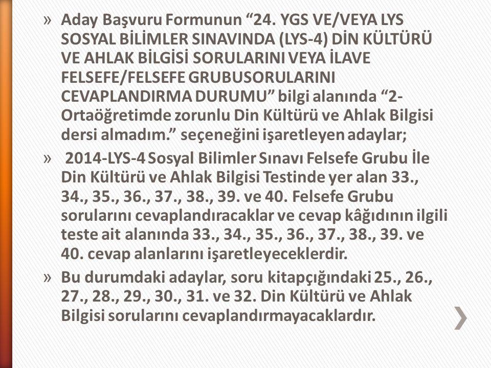 """» Aday Başvuru Formunun """"24. YGS VE/VEYA LYS SOSYAL BİLİMLER SINAVINDA (LYS-4) DİN KÜLTÜRÜ VE AHLAK BİLGİSİ SORULARINI VEYA İLAVE FELSEFE/FELSEFE GRUB"""