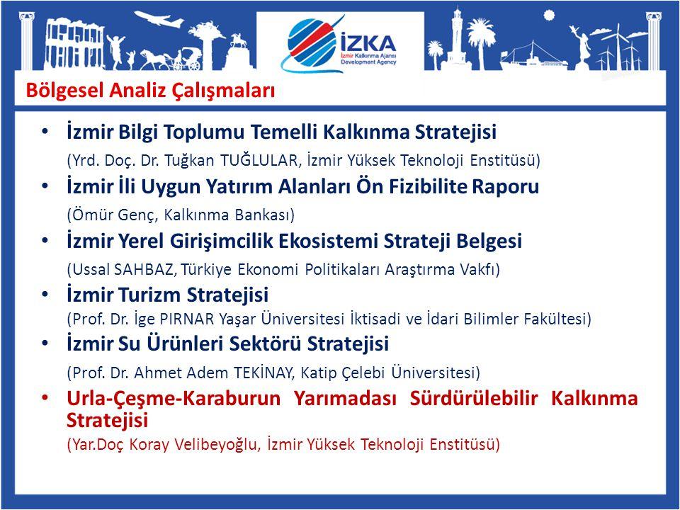 Bölgesel Analiz Çalışmaları İzmir Bilgi Toplumu Temelli Kalkınma Stratejisi (Yrd. Doç. Dr. Tuğkan TUĞLULAR, İzmir Yüksek Teknoloji Enstitüsü) İzmir İl