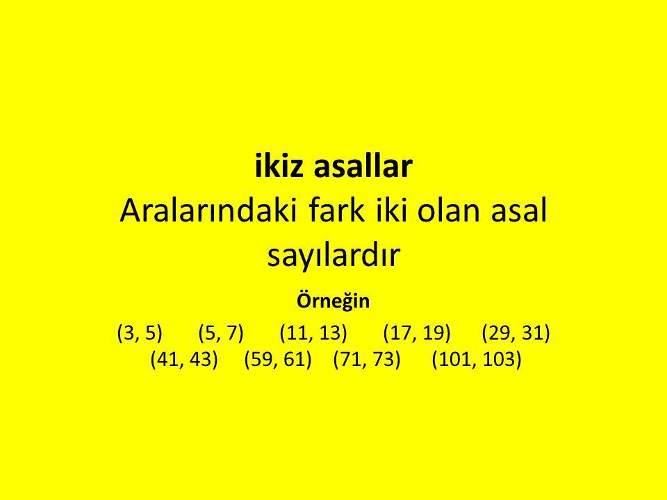 Aralarında asal sayıar Ortak olarak yalnızca 1 e bölünen sayılara aralarında asal sayılar denir Örneğin (3,5)(4,9)(2,8,15)(1,2,3)(53,1453)