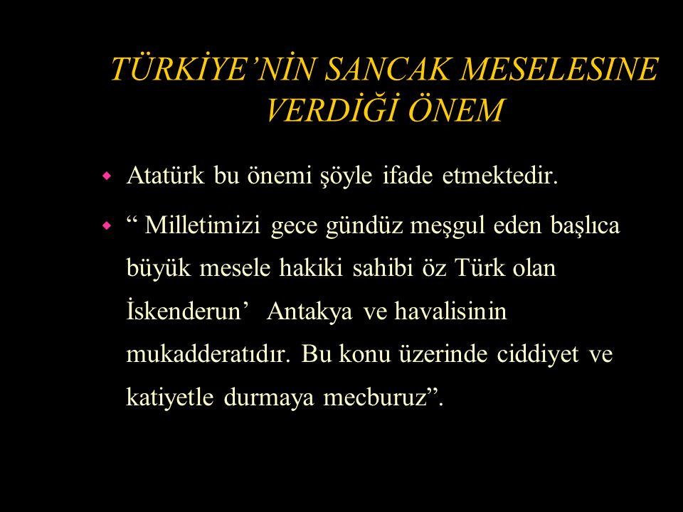 TÜRKİYE VE FRANSA ARASINDAKİ GÖRÜŞMELER w Türkiye 9 Ekim 1936'da Fransa'ya bir nota vermiş ve Suriye'ye yapıldığı gibi İskenderun Sancağına da bağımsızlık verilmesini talep etmiştir.