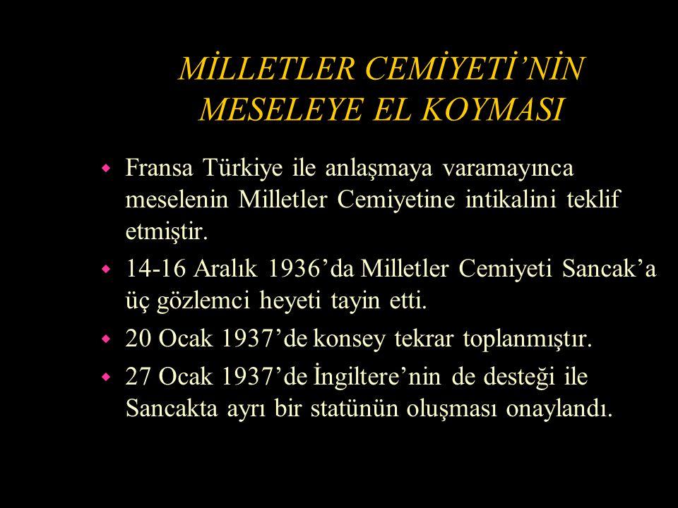 TÜRKİYE'NİN SANCAK MESELESINE VERDİĞİ ÖNEM w Atatürk bu önemi şöyle ifade etmektedir.