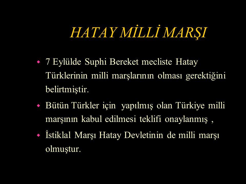 HATAY BAYRAĞI w 1936'da Atatürk'ün çizdiği bayrak 6 Eylül 1938'de Hatay bayrağı olarak kabul edildi.
