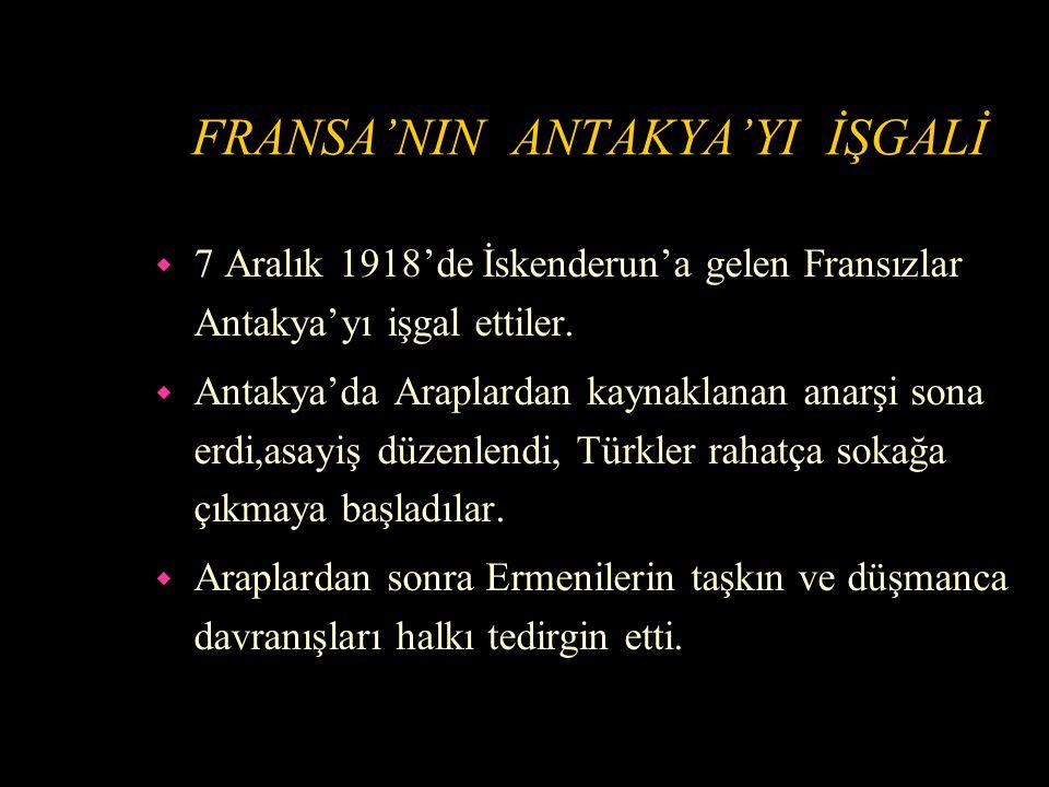 İSKENDERUN SANCAĞI'NIN KURULUŞU w 27 Kasım 1918'de İskenderun sancağı kurulmuştur.