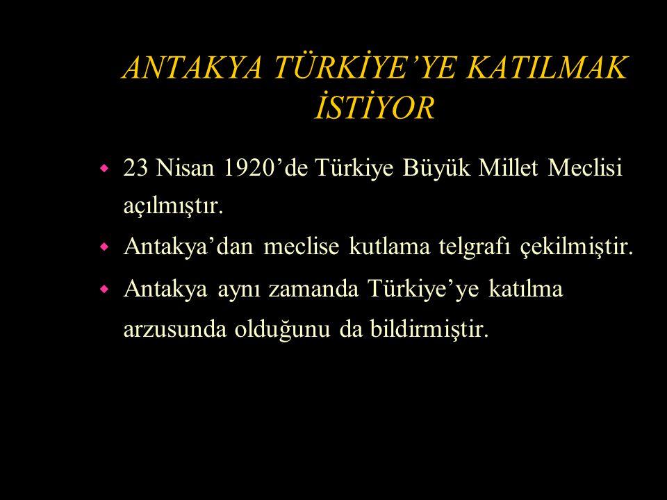 ANTAKYA VE İSKENDURUN MİSAK-I MİLLİYE DAHİL Mİ.w 28 Ocak 1920'de Misak-ı Milli kabul edildi.