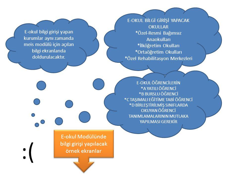 E-okul bilgi girişi yapan kurumlar aynı zamanda meis modülü için açılan bilgi ekranlarıda doldurulacaktır. :( E-OKUL BİLGİ GİRİŞİ YAPACAK OKULLAR *Öze