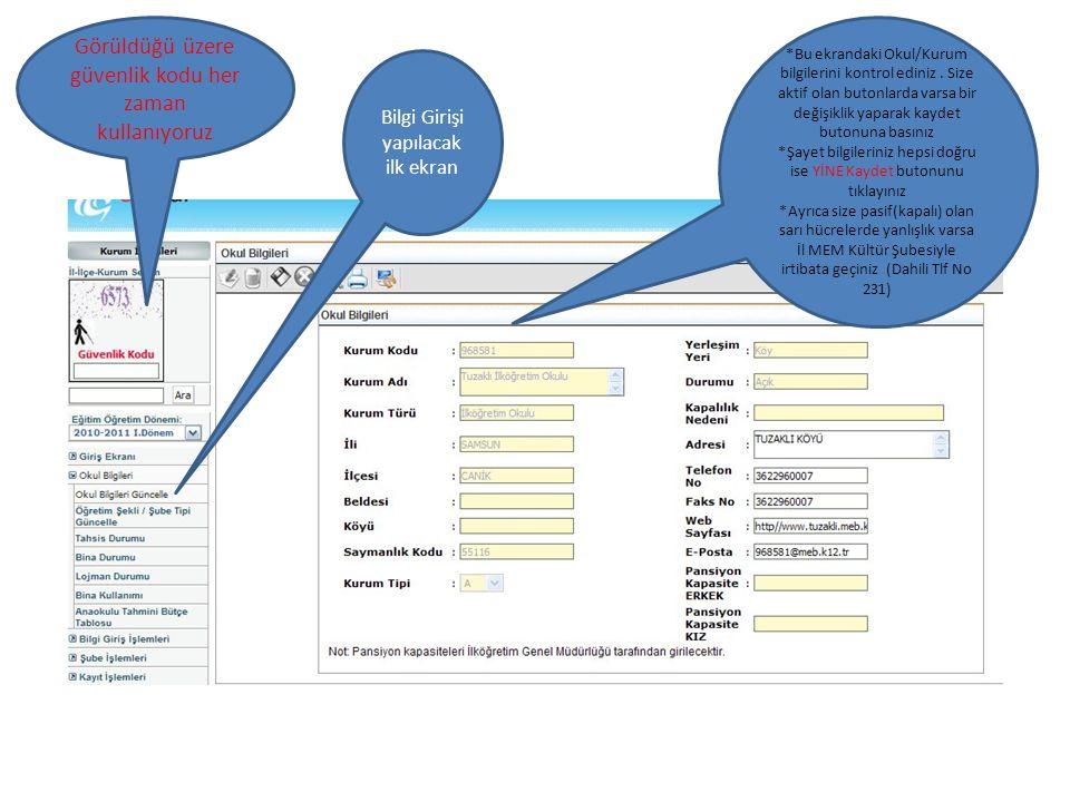 *Bu ekrandaki Okul/Kurum bilgilerini kontrol ediniz. Size aktif olan butonlarda varsa bir değişiklik yaparak kaydet butonuna basınız *Şayet bilgilerin