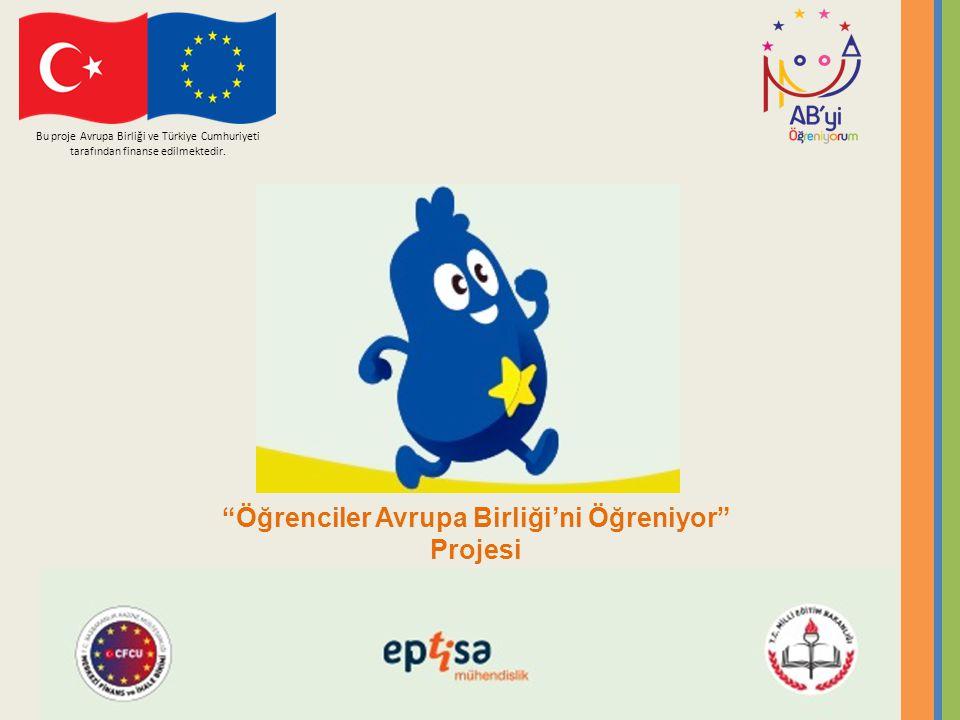 """""""Öğrenciler Avrupa Birliği'ni Öğreniyor"""" Projesi Bu proje Avrupa Birliği ve Türkiye Cumhuriyeti tarafından finanse edilmektedir."""