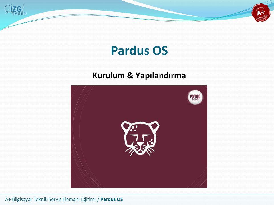 A+ Bilgisayar Teknik Servis Elemanı Eğitimi / Pardus OS Disk Sistemi Yaygın linux tarafından tanınabilen disk sistemleri: Ext3 Ext4 Ext2 Ext Minix Xia Reiserfs Msdos Umsdos Vfat İso9660 Nfs Smbfs Hpfs