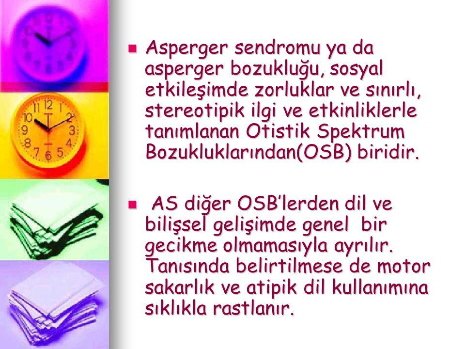 Asperger sendromu ya da asperger bozukluğu, sosyal etkileşimde zorluklar ve sınırlı, stereotipik ilgi ve etkinliklerle tanımlanan Otistik Spektrum Bozukluklarından(OSB) biridir.
