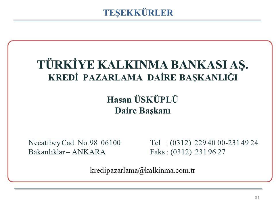 31 TEŞEKKÜRLER TÜRKİYE KALKINMA BANKASI AŞ.