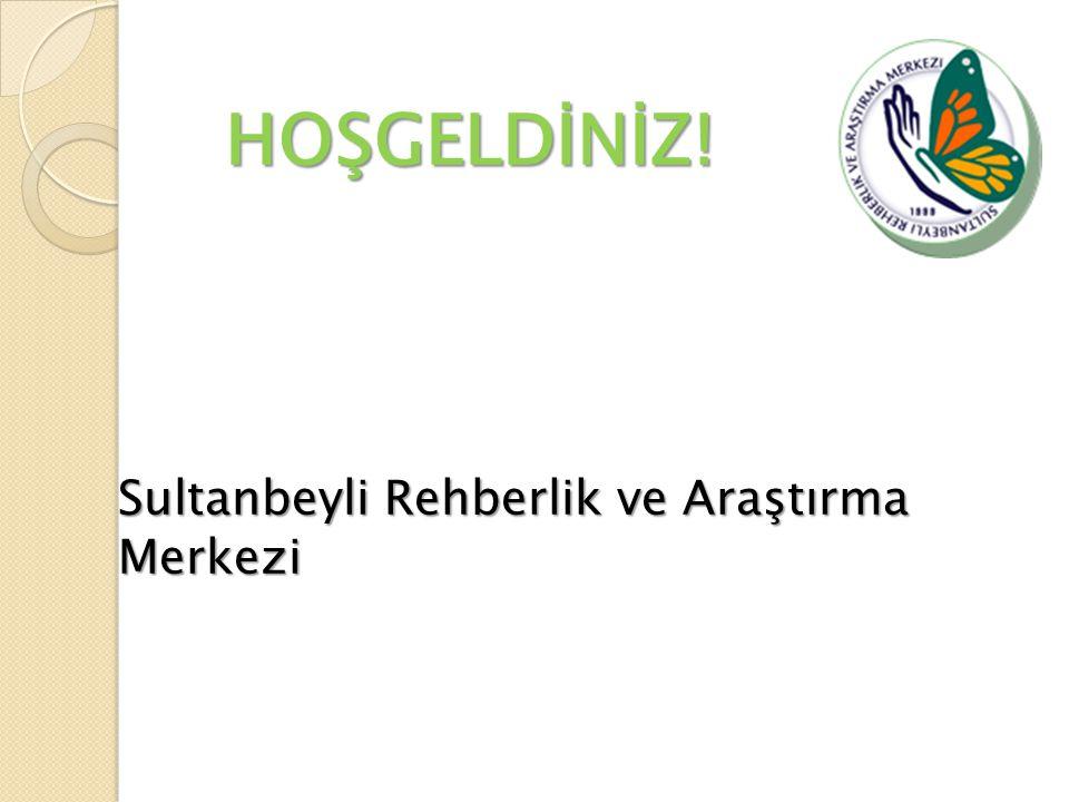 HOŞGELDİNİZ! Sultanbeyli Rehberlik ve Araştırma Merkezi