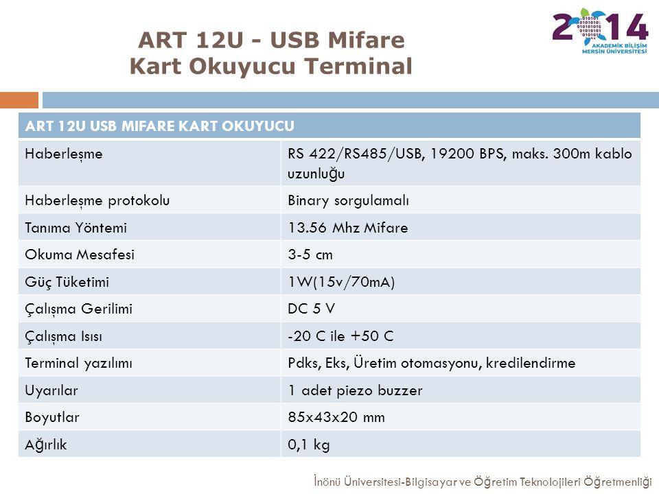 ART 12U - USB Mifare Kart Okuyucu Terminal İ nönü Üniversitesi-Bilgisayar ve Ö ğ retim Teknolojileri Ö ğ retmenli ğ i ART 12U USB MIFARE KART OKUYUCU