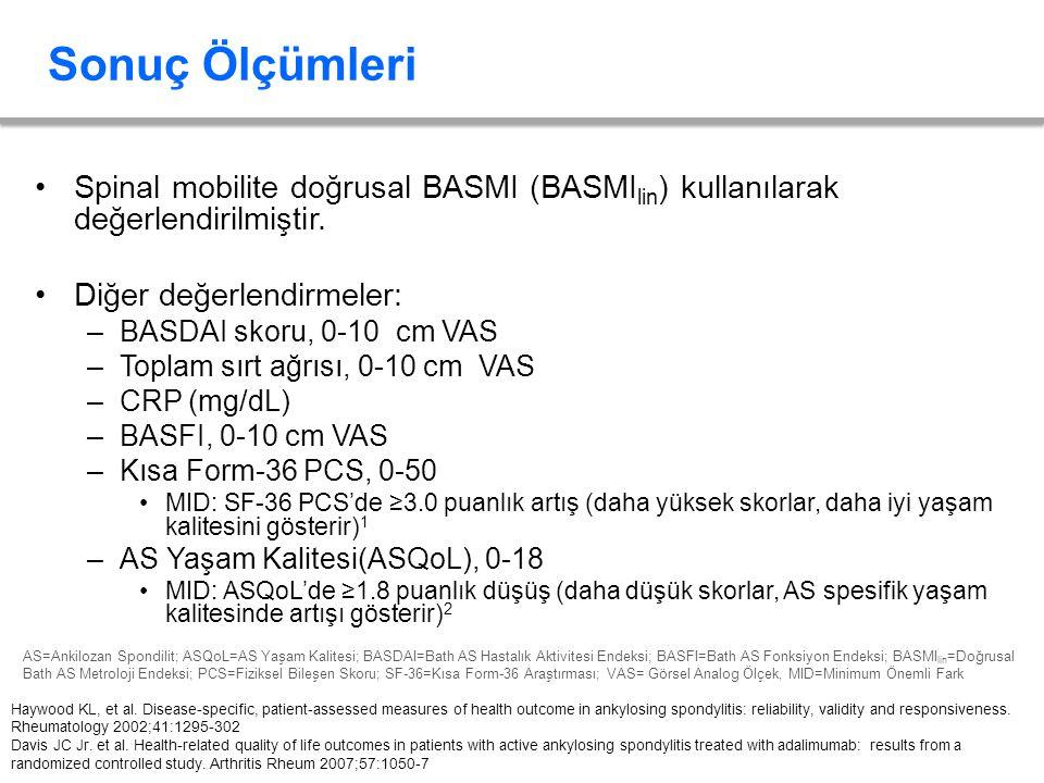 Sonuç Ölçümleri Spinal mobilite doğrusal BASMI (BASMI lin ) kullanılarak değerlendirilmiştir. Diğer değerlendirmeler: –BASDAI skoru, 0-10 cm VAS –Topl
