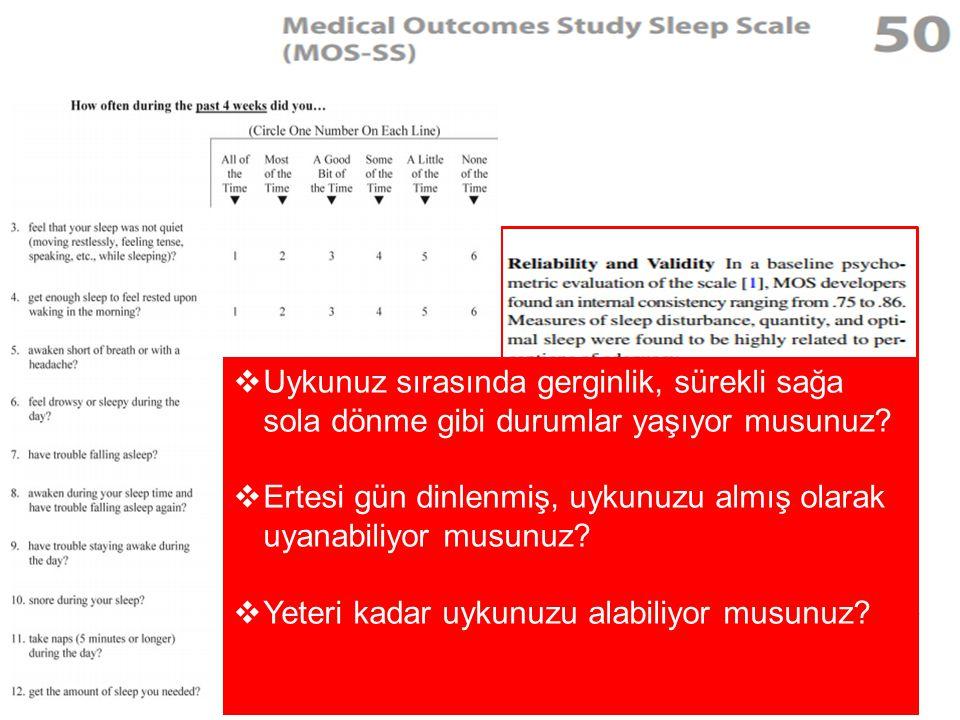  Uykunuz sırasında gerginlik, sürekli sağa sola dönme gibi durumlar yaşıyor musunuz?  Ertesi gün dinlenmiş, uykunuzu almış olarak uyanabiliyor musun